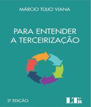Para Entender A Terceirizacao - 02 Ed - Ltr