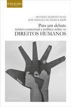 Para um Debate Teórico-Conceitual e Político Sobre os Direitos Humanos Capa comum 2015 Escrivão Filho, Antonio Sous - Editora dplácido