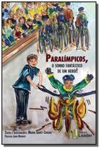 Paralimpicos, o sonho fantastico de um heroi! - Leader