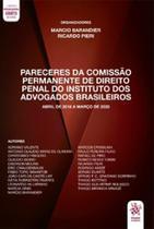 Pareceres da comissão permanente de direito penal do Instituto dos Advogados Brasileiros - Tirant Lo Blanch -