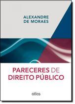 Pareceres de Direito Público - Atlas