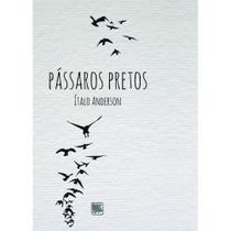 Pássaros Pretos - Scortecci Editora -