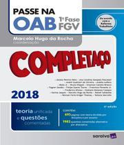 Passe Na Oab 1 Fase Fgv - Completaco - Teoria Unificada E Questoes Comentadas - 04 Ed - Saraiva