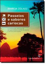 Passeios e Sabores Cariocas: A Combinação Deliciosa de um Guia Turístico do Rio de Janeiro e um Livro de Receitas - Casa Da Palavra - Leya