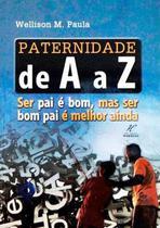 Paternidade de A a Z - Wellison M. Paula - Danprewan