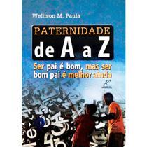 Paternidade de A a Z  - Wellison M. Paula - Danprewan -