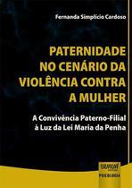 Paternidade No Cenário Da Violência Contra A Mulher - Juruá -