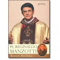 Pe. reginaldo manzotti apresenta frei galvao - Petra -
