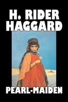 Pearl-Maiden by H. Rider Haggard, Fiction, Fantasy, Historical, Action  Adventure, Fairy Tales, Folk Tales, Legends  Mythology - Alan rodgers books