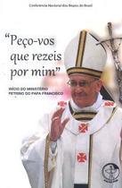 Peço vos que rezeis por mim - inicio do ministerio petrino do papa francisco - Armazem