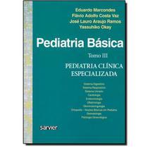 Pediatria Básica - Tomo III - Pediatria Clínica Especializada - Sarvier -