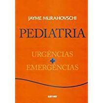 Pediatria Urgências e Emergências - Sarvier