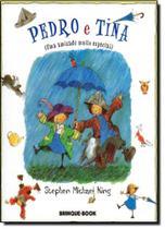 Pedro e Tina: Uma Amizade Muito Especial - Brinque Book