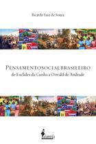 Pensamento social brasileiro: de Euclides da Cunha a Oswald de Andrade - Alameda -