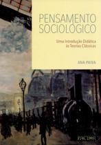 Pensamento Sociológico - Uma Introdução Didática Às Teorias Clássicas - Pactor -