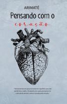Pensando Com o Coração - Scortecci Editora
