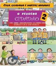 Pequeno Cidadão, O: Os Direitos e Deveres - Vol.2 - Hedra -