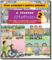 Pequeno Cidadão, O: Os Direitos e Deveres - Vol.2 - Hedra