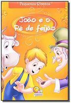 Pequenos contos: joao e o pe de feijao - Todolivro