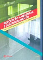Percepção Ambiental e Comportamento: Visão holística na arquitetura e na Comunicação - Mackenzie -