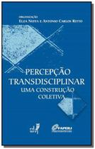 Percepcao transdisciplinar: uma construcao coletiv - Eduerj