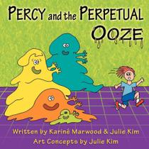 Percy and the Perpetual Ooze - AuthorHouse -