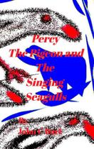 Percy The Pidgeon and The Singing Seagulls. - Blurb -
