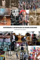 Performance e Antropologia de Richard Schechner - Mauad X