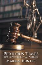 Perilous Times - Westbow Press