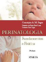 Perinatologia - fundamentos e pratica - Sarvier Editora De Livros Medicos Ltda