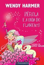 Perola - perola e a fada do flamenco - Fundamento -
