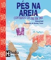 Pes Na Areia - Contando De Dez Em Dez - Hedra educacao