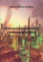 Pesquisa em ciencias da engenharia quimica - Scortecci Editora