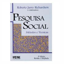 Pesquisa Social Métodos E Técnicas - Roberto Jarry Richardson -Editora Atlas -