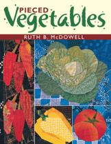 Pieced Vegetables - Print on Demand Edition - C&T Publishing, Inc. -