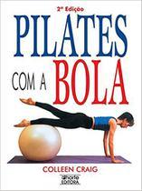 Pilates com a Bola (Em Portuguese do Brasil): Colleen Craig - 8576550024 - Phorte