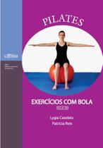 Pilates: exercícios com bola: aula um - Cajuína -