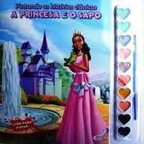 Pintando as histórias clássicas: A princesa e o sapo - Livro com aquarela - Cedic -