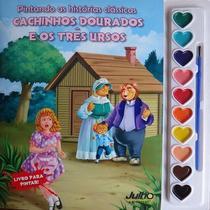 Pintando as histórias clássicas: Cachinhos dourados e os três ursos - Livro com aquarela - Cedic -