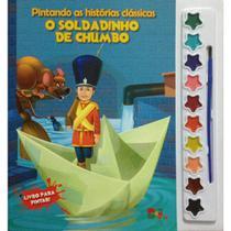 Pintando as histórias clássicas: O soldadinho de chumbo - Livro com aquarela - Cedic -