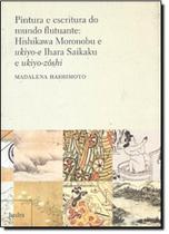 Pintura e Escritura do Mundo Flutuante - Hedra