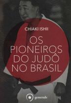 Pioneiros do Judô no Brasil, Os - Evora