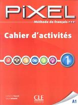 Pixel 1 - cahier d ´activites - Cle international - paris -