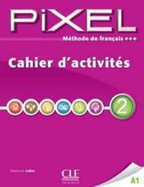 Pixel 2 - cahier d ´activites - Cle international - paris -