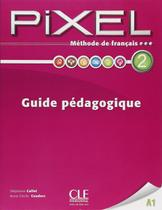 Pixel 2 - guide pedagogique - Cle international - paris -