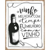 Placa de MDF e Papel Decor Home Litoarte 24 x 19 cm   Modelo DHPM-389 O Vinho Melhora Com Tempo -