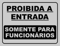 Placa de Sinalização proibida a entrada somente para funcionarios - Sinal Artes