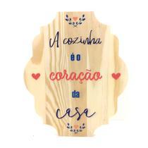 Placa Decorativa De Cozinha Em Pinus A Cozinha É O Coração Da Casa - Kiaga