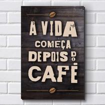 Placa Decorativa em MDF com 20x30cm - Modelo P497 - Frase - Café - R+ Adesivos