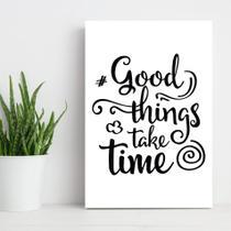 Placa Decorativa MDF Frase Good Things 30x40 - Quartinhos
